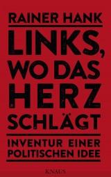 Buch »Links, wo das Herz schlägt, Inventur einer politischen Idee«, ISBN 978-3-8135-0656-3
